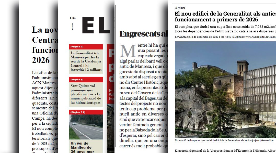 Echo in the media of the new Headquarters of the Government of the Generalitat in Manresa