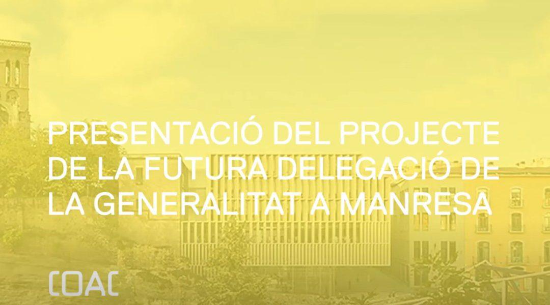 Presentación del proyecto de la Delegación de la Generalitat en Manresa en el COAC